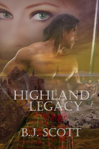 Highland Legacy (The Fraser Brothers Trilogy Book 1) by B. J. Scott