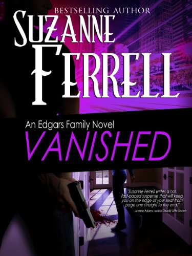 VANISHED, A Romantic Suspense Novel (Edgars Family Novel Book 4) by Suzanne Ferrell