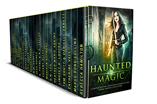 Haunted by Magic: A Limited Edition Paranormal Romance and Urban Fantasy Collection by Various Authors