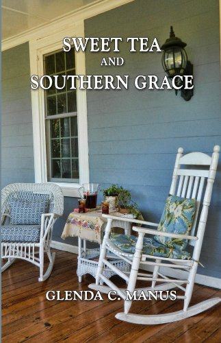 Sweet Tea and Southern Grace by Glenda Manus