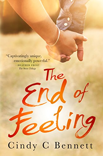 The End of Feeling by Cindy C Bennett