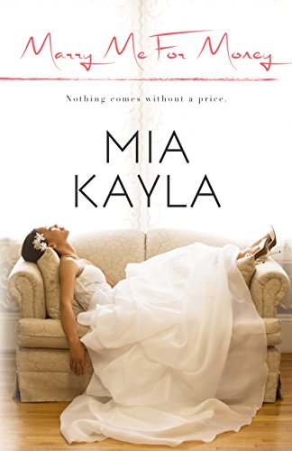 Marry Me for Money (Forever After Novel Book 1) by Mia Kayla