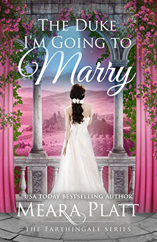 The Duke I'm Going to Marry by Meara Platt