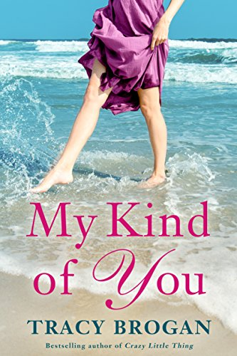 My Kind of You (A Trillium Bay Novel Book 1) by Tracy Brogan