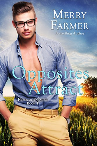 Opposites Attract (Nerds of Paradise Book 1) by Merry Farmer