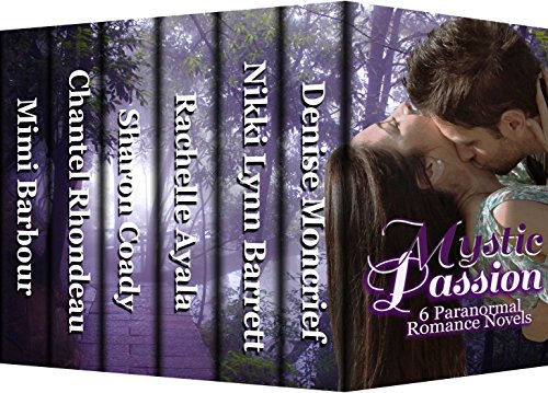 Mystic Passion: 6 Paranormal Romance Novels by Various Authors