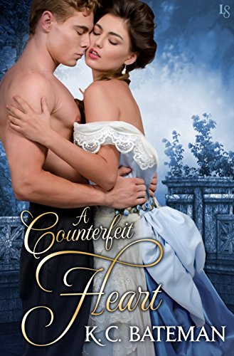 A Counterfeit Heart by K. C. Bateman