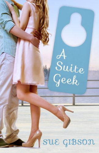 A Suite Geek (Suite Love Series Book 3) by Sue Gibson
