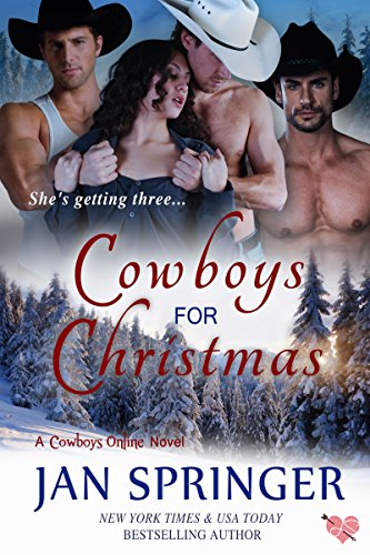 Cowboys for Christmas: A Romance Menage Western Contemporary (Cowboys Online Book 1) by Jan Springer