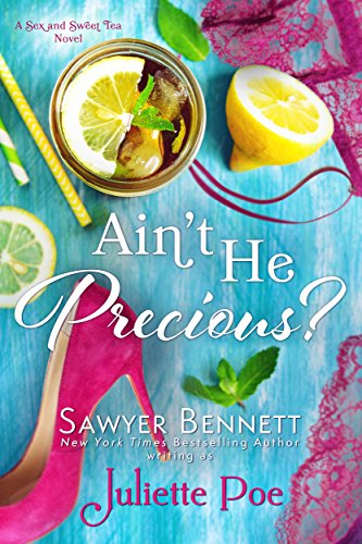 Ain't He Precious? (The Sex and Sweet Tea Series Book 1) by Juliette Poe