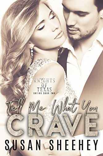Tell Me What You Crave: Knights of Texas by Susan Sheehey