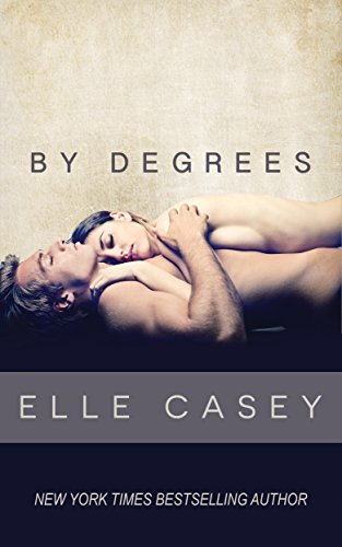 By Degrees by Elle Casey