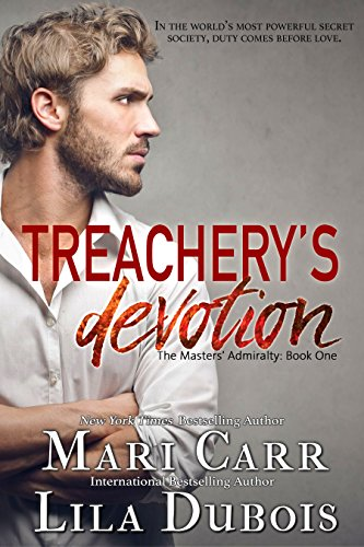 Treachery's Devotion (The Masters' Admiralty Book 1) by Lila Dubois