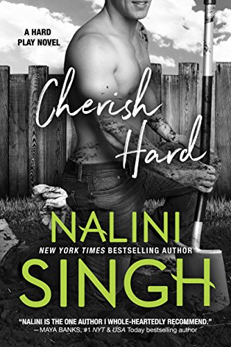 Cherish Hard (Hard Play Book 1) by Nalini Singh