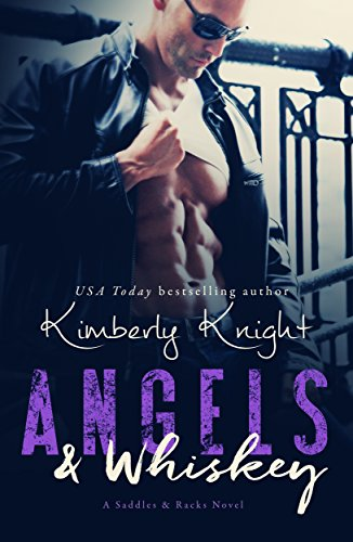 Angels & Whiskey (Saddles & Racks Book 1) by Kimberly Knight