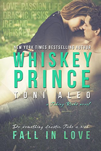 Whiskey Prince (Taking Risks Book 1) by Toni Aleo