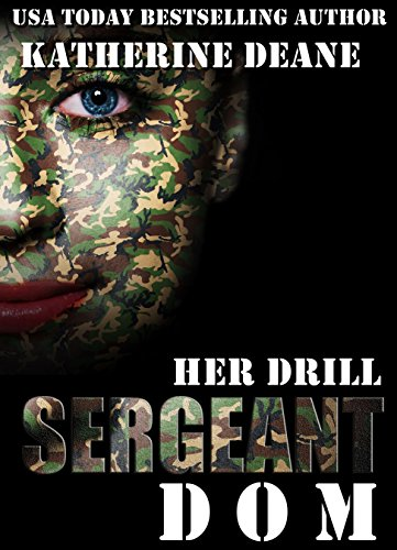 Her Drill Sergeant Dom: A Military Romance by Katherine Deane