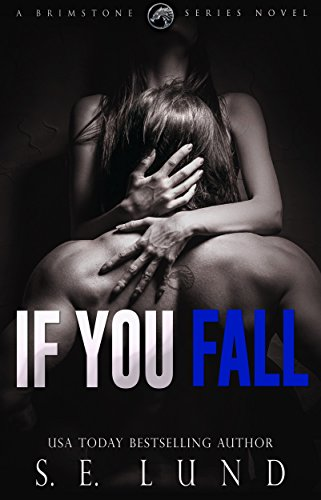 If You Fall: A Brimstone Series Novel by S. E. Lund