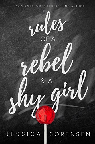 Rules of a Rebel and a Shy Girl (Rebels & Mistfits, Willow & Beck Book 1) by Jessica Sorensen