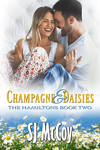 Champagne and Daisies (The Hamiltons Book 2) by SJ McCoy