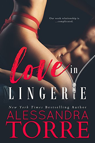 Love in Lingerie (Unzipped Book 1) by Alessandra Torre
