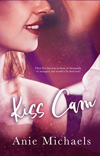 Kiss Cam (With A Kiss Book 1) by Anie Michaels
