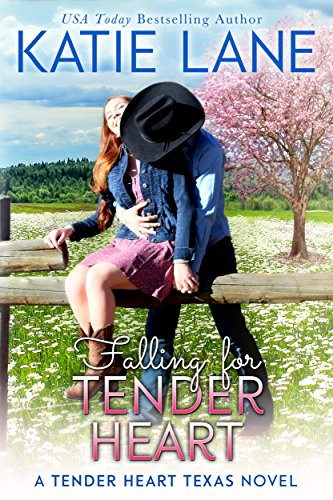 Falling for Tender Heart (Tender Heart Texas Book 1) by Katie Lane