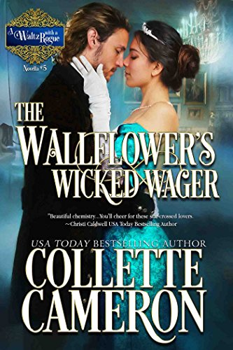 The Wallflower's Wicked Wager by Collette Cameron