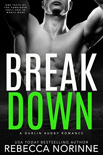 Break Down (Dublin Rugby Book 4) by Rebecca Norinne