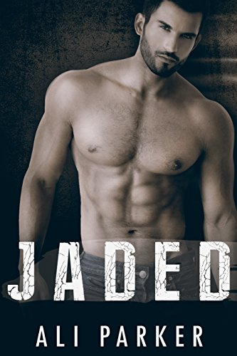 Jaded (Second Chance Romance Book 1) by Ali Parker