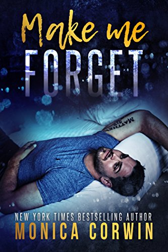 Make Me Forget by Monica Corwin