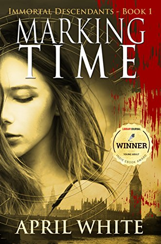 Marking Time (The Immortal Descendants, Book 1) by April White