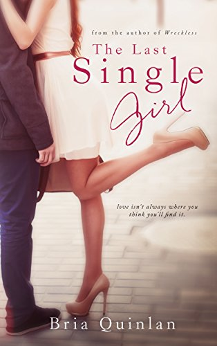 The Last Single Girl (Brew Ha Ha #1) by Bria Quinlan