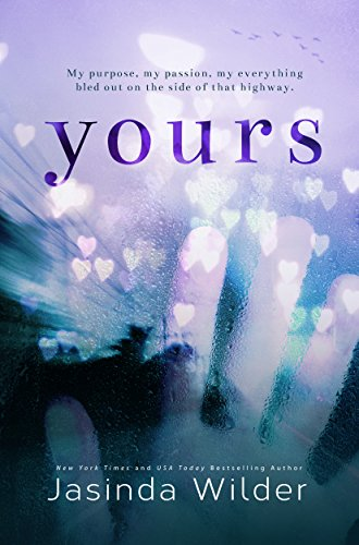 Yours: A Standalone Contemporary Romance by Jasinda Wilder