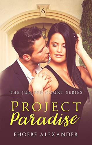 Project Paradise (The Juniper Court Series) by Phoebe Alexander
