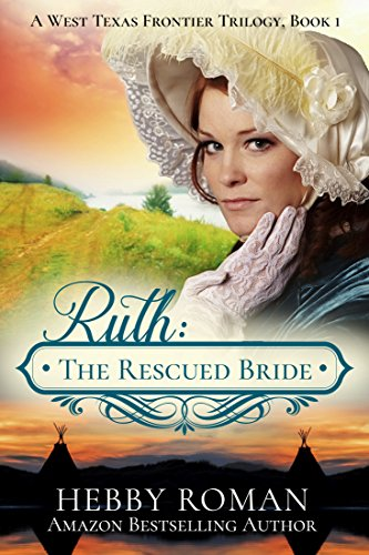 Ruth: The Rescued Bride by Hebby Roman