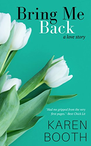 Bring Me Back (Forever Book 1) by Karen Booth