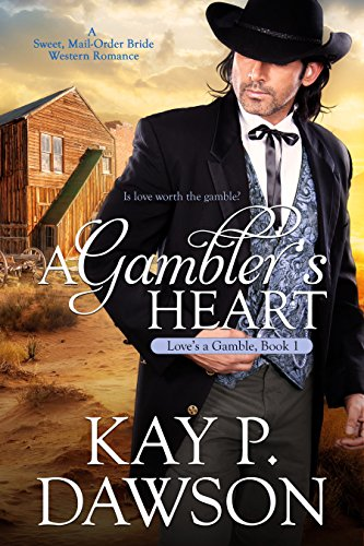 A Gambler's Heart (Love's A Gamble Book 1) by Kay P. Dawson