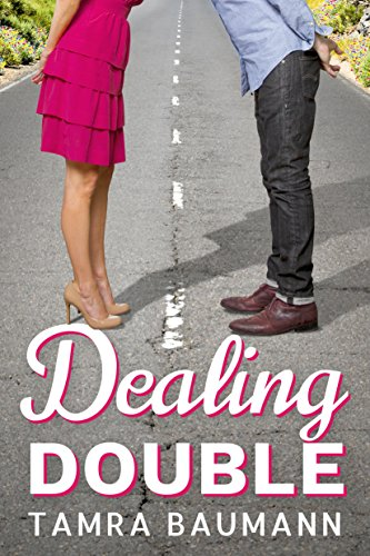 Dealing Double (A Heartbreaker Novel Book 2) by Tamra Baumann