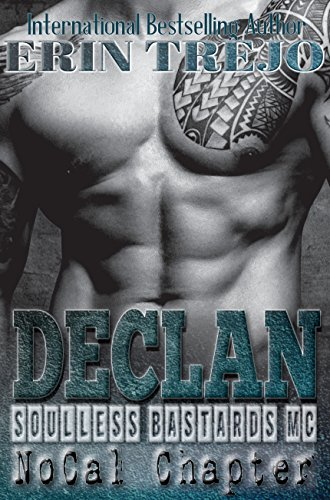 Declan Soulless Bastards MC NoCal Book 1 by Erin Trejo