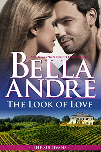 The Look of Love (The Sullivans Book 1) by Bella Andre