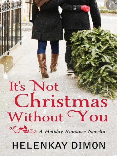 It's Not Christmas Without You (The Holloway Series) by HelenKay Dimon