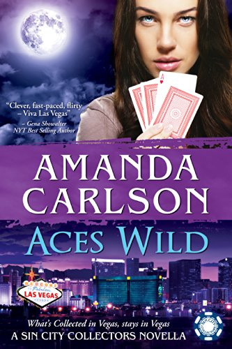 Aces Wild: A Sin City Collectors Book by Amanda Carlson