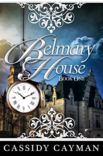 Belmary House Book One by Cassidy Cayman