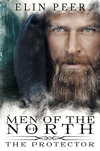 The Protector (Men of the North Book 1) by Elin Peer