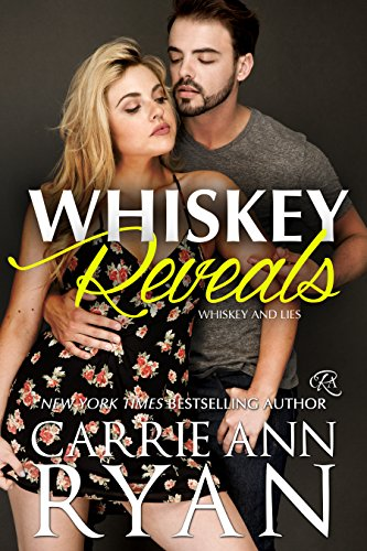 Whiskey Reveals (Whiskey and Lies Book 2) by Carrie Ann Ryan