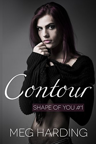 Contour (Shape of You Book 1) by Meg Harding