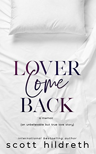 LOVER COME BACK by Scott Hildreth