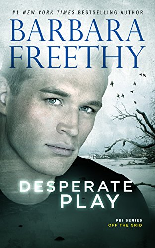 Desperate Play (Off the Grid: FBI Series Book 3) by Barbara Freethy