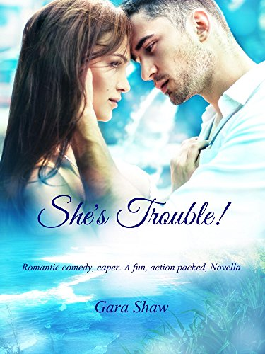 She's Trouble! by Gara Shaw